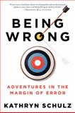 Being Wrong, Kathryn Schulz, 0061176052