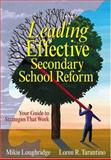 Leading Effective Secondary School Reform : Your Guide to Strategies That Work, Loughridge, Mary E. and Tarantino, Loren R., 1412906059