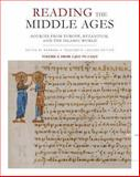 Reading the Middle Ages Vol. 1 : Sources from Europe, Byzantium, and the Islamic World, C. 300 to C. 1150, , 1442606053