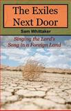The Exiles Next Door, Sam Whittaker, 1463706057