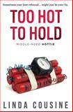 Too Hot to Hold, Linda Cousine, 1482376059