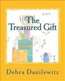 The Treasured Gift, Debra Danilewitz, 1490366059