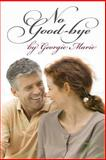 No Good-Bye by Georgie Marie, Georgie Marie, 1492276057