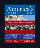 America's Politics : A Diverse Country in a Globalizing World, Rourke, John T., 0199946051