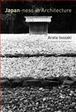 Japan-Ness in Architecture, Isozaki, Arata, 0262516055
