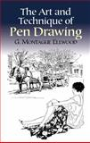 The Art and Technique of Pen Drawing, G. Montague Ellwood, 048642605X