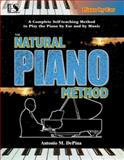 The Natural Piano Method, Antonio M. DePina, 0615116051