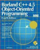 Borland C Plus Plus 4.5 Object-Oriented Programming, Faison, Ted, 0672306050