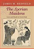 The Locrian Maidens : Love and Death in Greek Italy, Redfield, James M., 0691116059