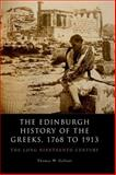 The Edinburgh History of the Greeks, 1768 to 1913 : The Long Nineteenth Century, Gallant, Thomas W., 0748636056