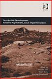 Sustainable Development : National Aspirations and Local Implementation, , 075464605X