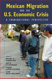 Mexican Migration and the US Economic Crisis : A Transnational Perspective, , 0980056055