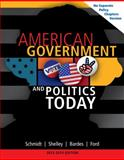 American Government and Politics Today, No Separate Policy Chapters Version, 2013-2014, Schmidt, Steffen W. and Shelley, Mack C., 113395605X