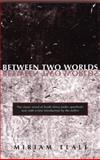 Between Two Worlds, Miriam Tlali, 1551116057