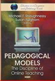 Pedagogical Models : The Discipline of Online Teaching, Shaughnessy, Michael F. and Fulgham, Susan, 1617616052