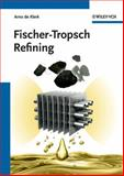 Fischer-Tropsch Refining, Arno de Klerk, 3527326057