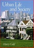 Urban Life and Society, Gold, Harry, 0130216054