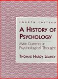 A History of Psychology : Main Currents in Psychological, Leahey, Thomas H., 0135336058