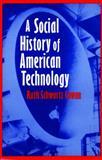 A Social History of American Technology, Cowan, Ruth Schwartz, 0195046056