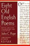 Eight Old English Poems, Pope, John C. and Fulk, R. D., 039397605X