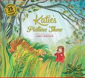 Katie's Picture Show, James Mayhew, 1408336057
