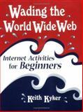 Wading the World Wide Web, Keith Kyker, 1563086050