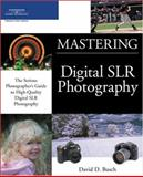Mastering Digital SLR Photography, Busch, David D., 1592006051
