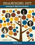 Branching Out Genealogy for High School Students Lessons 16-30, Jennifer Holik, 1938226054