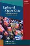 Upheaval in the Quiet Zone : 1199/SEIU and the Politics of Healthcare Unionism, Fink, Leon and Greenberg, Brian, 0252076052