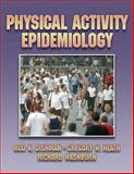 Physical Activity Epidemiology, Dishman, Rod K. and Heath, Gregory, 0880116056