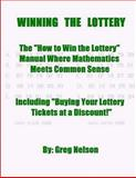WINNING the LOTTERY, Greg Nelson, 1500156051