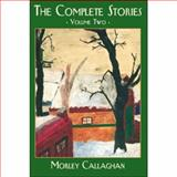 The Complete Stories Vol. 2, Callaghan, Morley, 1550966057