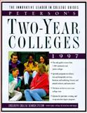 Peterson's Guide to Two-Year Colleges 1997, Peterson's Guides Staff, 1560796057