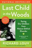 Last Child in the Woods : Saving Our Children from Nature-Deficit Disorder, Louv, Richard, 156512605X