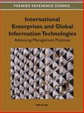 International Enterprises and Global Information Technologies : Advancing Management Practices, Felix B. Tan, 1609606051