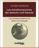 Las Transformaciones del Derecho Civil Francés, Facultad de Derecho Staff, 9587106059