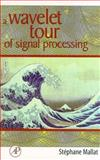 A Wavelet Tour of Signal Processing, Stephane Mallat, 0124666051