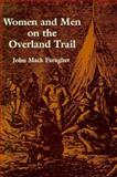 Women and Men on the Overland Trail, Faragher, John Mack, 0300026056