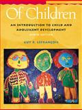Of Children : An Introduction to Child Development, Lefrancois, Guy R., 0534526055
