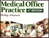 Medical Office Practice, Atkinson, Phillip S., 0766806057