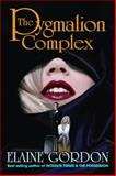 The Pygmalion Complex, Gordon, Elaine, 0984226052