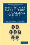 The History of England from the Accession of James II, Macaulay, Thomas Babington and Trevelyan, Hannah More Macaulay, 1108036058