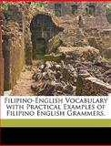 Filipino-English Vocabulary with Practical Examples of Filipino English Grammers, Eusebio T. Daluz, 1149246057