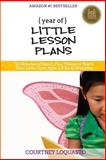 YEAR of LITTLE LESSON PLANS, Courtney Loquasto, 1477486054