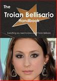 The Troian Bellisario Handbook - Everything You Need to Know about Troian Bellisario, Emily Smith, 1486466052
