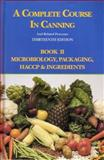 A Complete Course in Canning and Related Processes : Microbiology, Packaging, HACCP and Ingredients, D L Downing, 1845696050