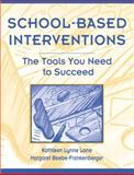 School-Based Interventions : The Tools You Need to Succeed, Lane, Kathleen Lynne and Beebe-Frankenberger, Margaret, 0205386059