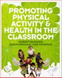 Promoting Physical Activity and Health in the Classroom 9780321596055
