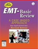 EMT-Basic Review : A Case-Based Approach, Nagell, Kaye D. and Coker, Neil, 0323026052