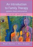 An Introduction to Family Therapy : Systemic Theory and Practice, Dallos, Rudi and Draper, Ross, 0335216056